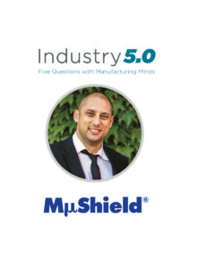INDUSTRY 5.0 – Five Questions with Manufacturing Minds (Episode 1)
